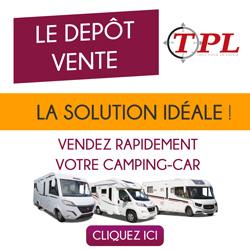 Le dépôt vente TPL, la meilleure solution pour vendre votre camping car d'occasion !